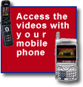 Access the videos with your mobile phone